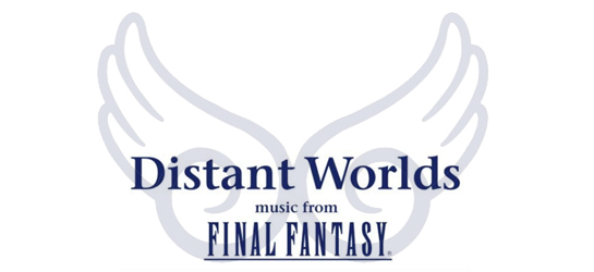 Geek ! Distant Worlds – Music from Final Fantasy